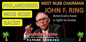 JOHN F RING - CHAIRMAN NATOINAL LABOR RELATIONS BOARD - FLORIDA REPUBLICAN PARTY