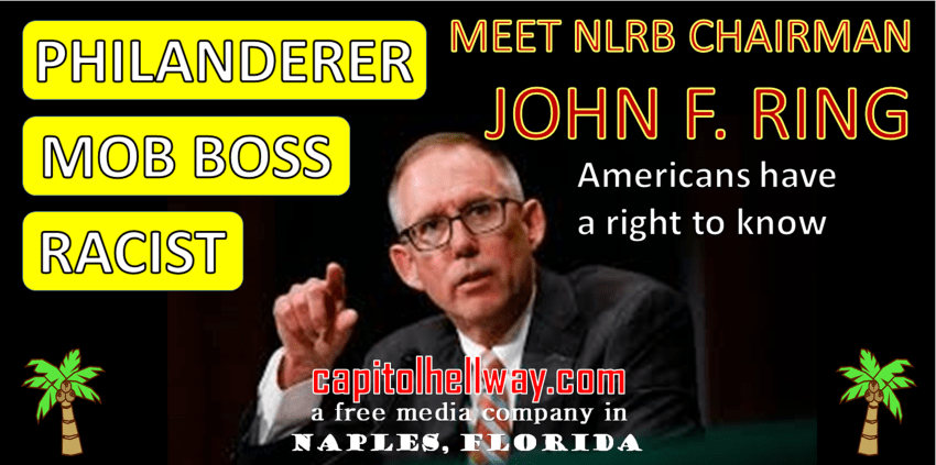 JOHN F RING - CHAIRMAN NATOINAL LABOR RELATIONS BOARD - FLORIDA REPUBLICAN PARTY