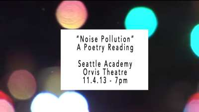 Seattle Academy Presents: Noise Pollution, a poetry reading @ Seattle Academy Presents: Noise Pollution, a poetry reading