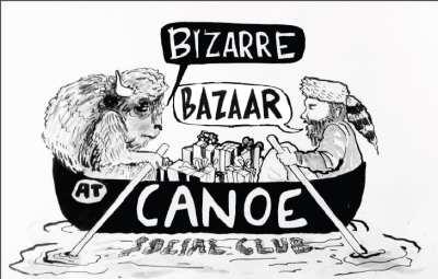 Bizarre Bazaar  @ Canoe Social Club