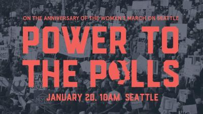 Power to the Polls: Anniversary of the Womxn's March on Seattle/Seattle Women's March 2.0 - 2018 @ Cal Anderson Park