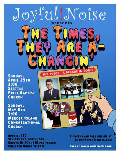 "Joyful! Noise Spring Concert: ""The Times They Are A-Changin'"" @ Seattle First Baptist Church"