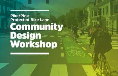 Pike/Pine Protected Bike Lane Community Design Workshop @ The Summit Event Space