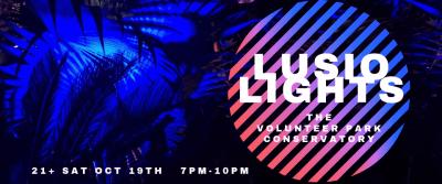 Lusio Lights the VPC @ Volunteer Park Conservatory