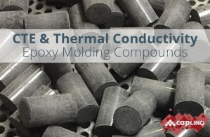 Thermal Conductivity & Coefficient of Thermal Expansion (CTE) Epoxy Mold Compounds