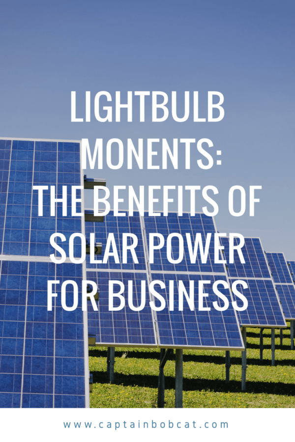 Light Bulb Moments - The Benefits Of Solar Power For Business