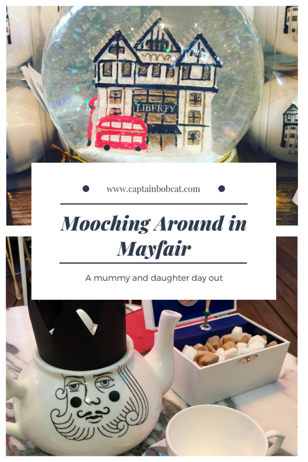 Mooching Around In Mayfair: A Perfect Mummy and Daughter Day Out