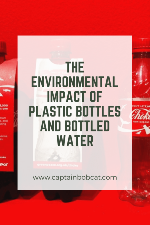 The Environmental Impact of Plastic Bottles and Bottled Water