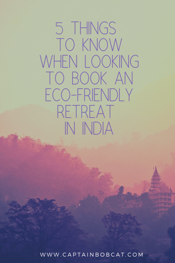 5 Things To Know When Looking To Book An Eco-Friendly Retreat In India