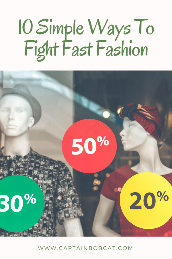 10 Simple Ways To Fight Fast Fashion