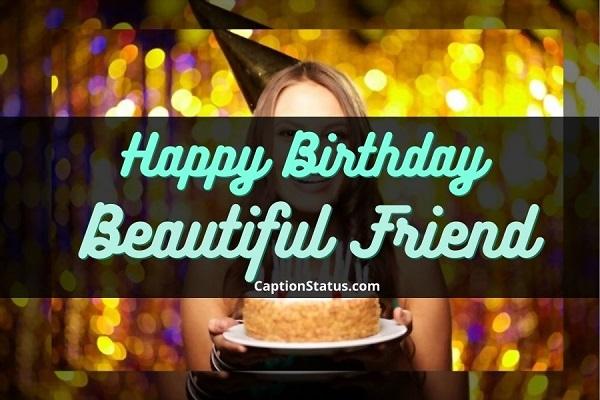 Happy Birthday Beautiful Friend - CaptionStatus