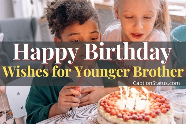 Happy Birthday Wishes for Younger Brother