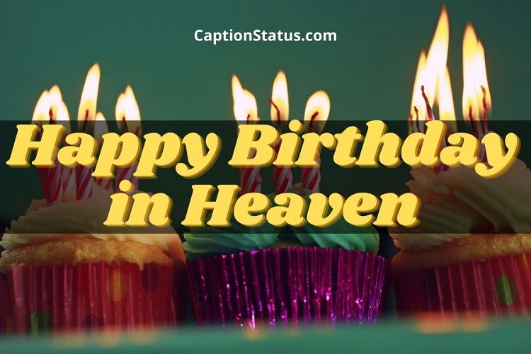 100 Happy Birthday In Heaven Dad Mom Bro Sis Heavenly B Day Wishes