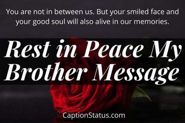 Rest in Peace My Brother Message