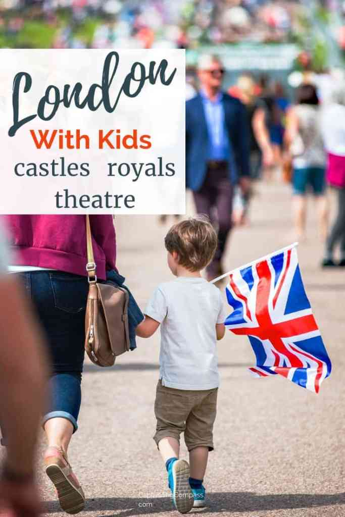 Kid's London: Secrets for seeing London's castles, royal's and theatre with your kids. Plan your UK trip with these travel budget hacks for London with kids. #LondonTheatre #DiscountLondon #LondonWithKids #VisitLondon
