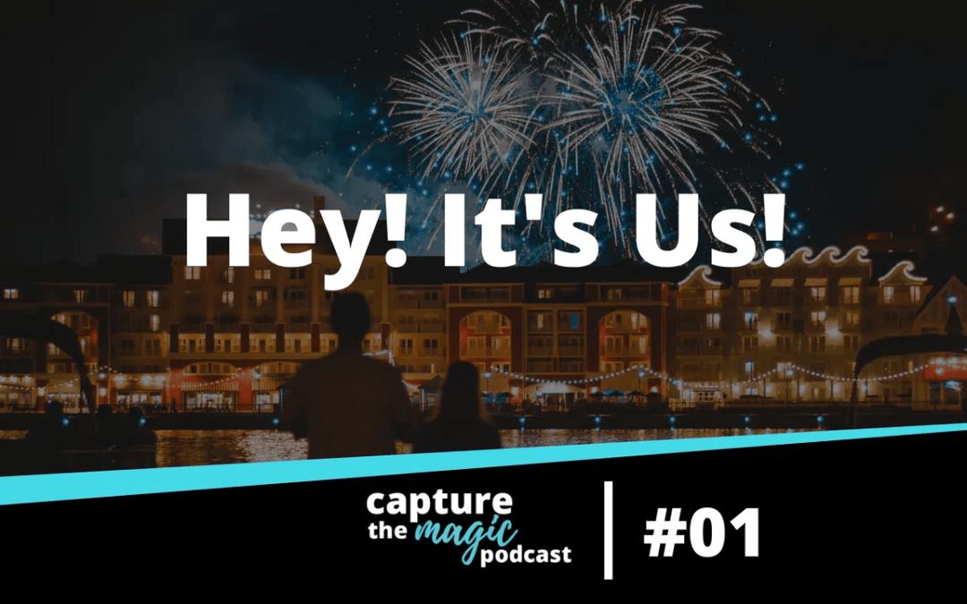 Ep 01: Hey! It's Us!