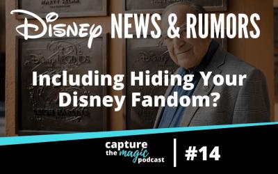 Ep 14: News, Rumors, and Hiding Your Disney Fandom?