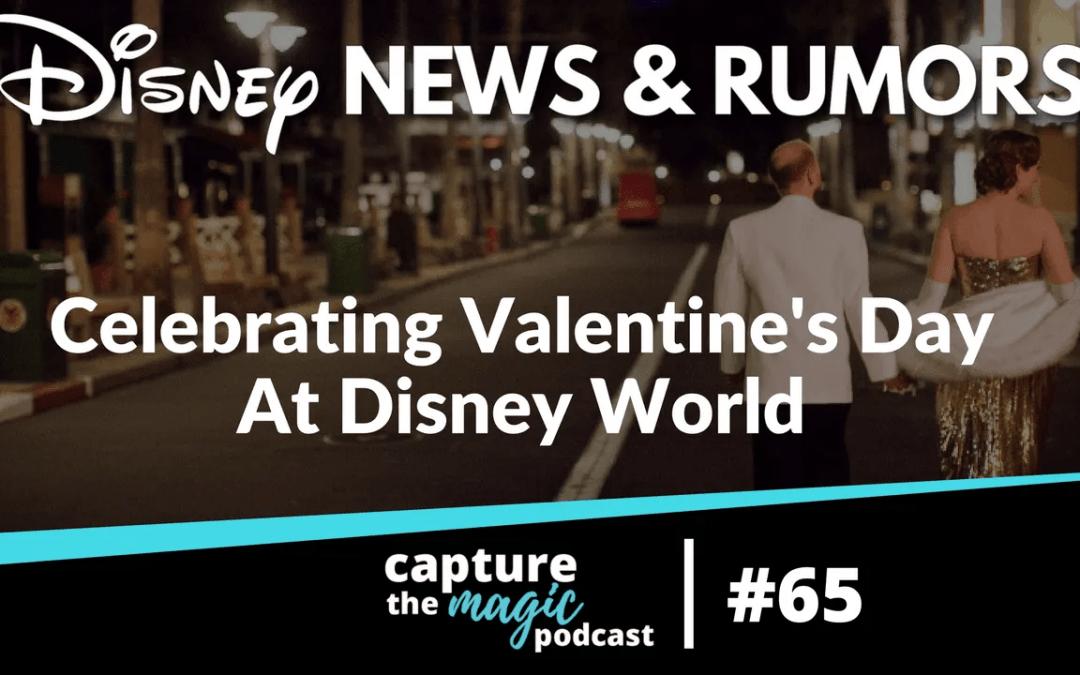 Ep 65: Disney World News, Rumors, & Romantic Date Ideas