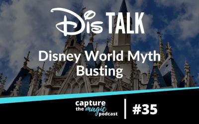 Ep 35: The 10ish Most Common Walt Disney World Myths