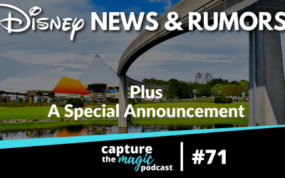 Ep 71: Disney News, Rumors & A Special Announcement!
