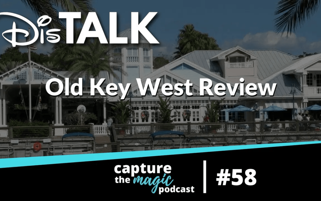 Ep 58: Dis Talk – Old Key West Review