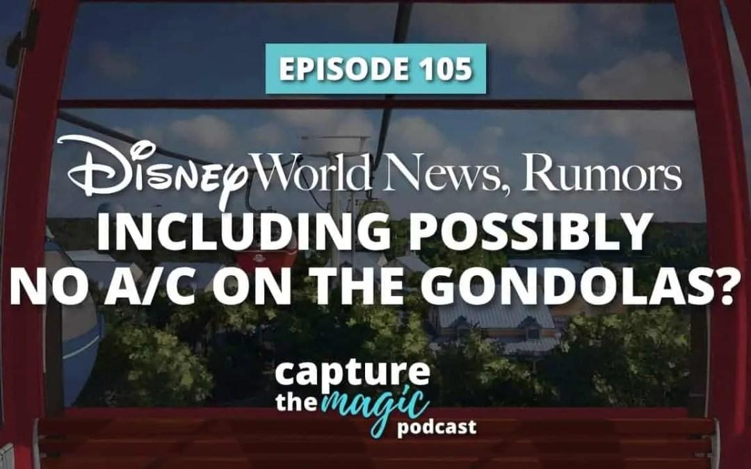 Ep 105: Disney World News + No A/C for Gondolas