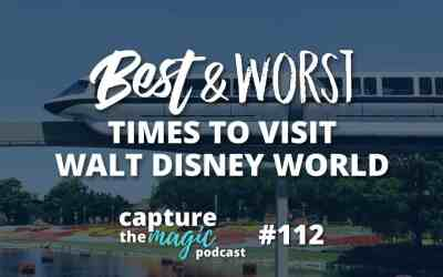 Ep 112: The Best (and Worst) Times to Visit Walt Disney World