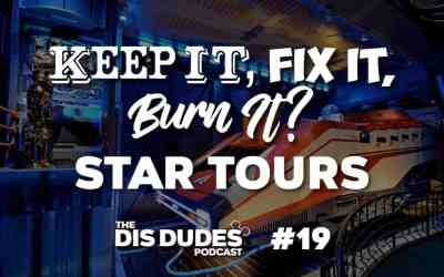 The Dis Dudes – Ep 19: Keep It, Fix It Or Burn It: Star Tours