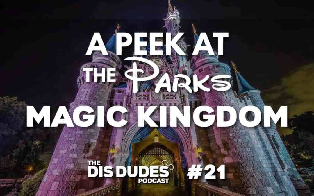 The Dis Dudes – Ep 21: A Peek At The Parks – Magic Kingdom