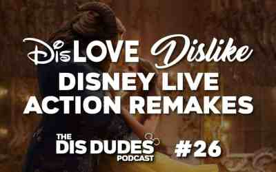 The Dis Dudes – Ep 26: For & Against Disney Live Action Remakes