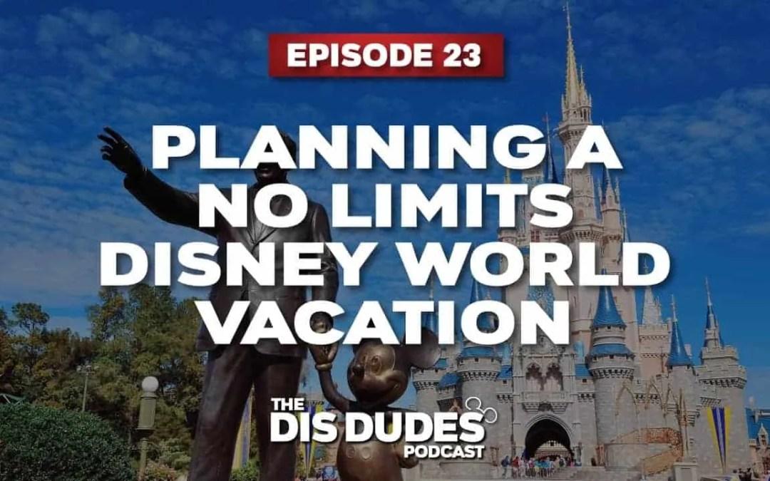 The Dis Dudes – Ep 23: No Limit Disney World Trip Planning