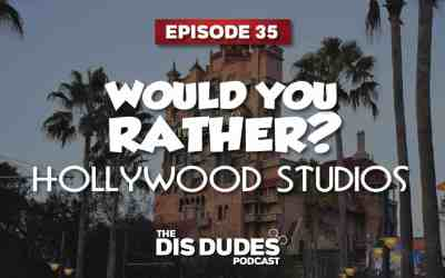 The Dis Dudes – Ep 35: Would You Rather – Hollywood Studios