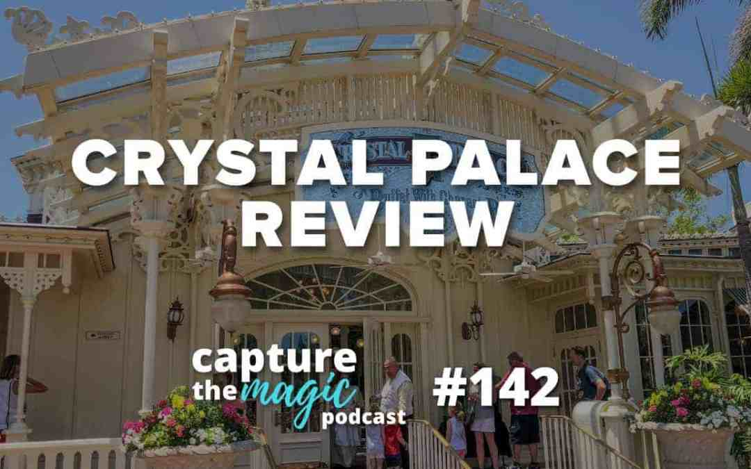 Ep 142: Crystal Palace Review