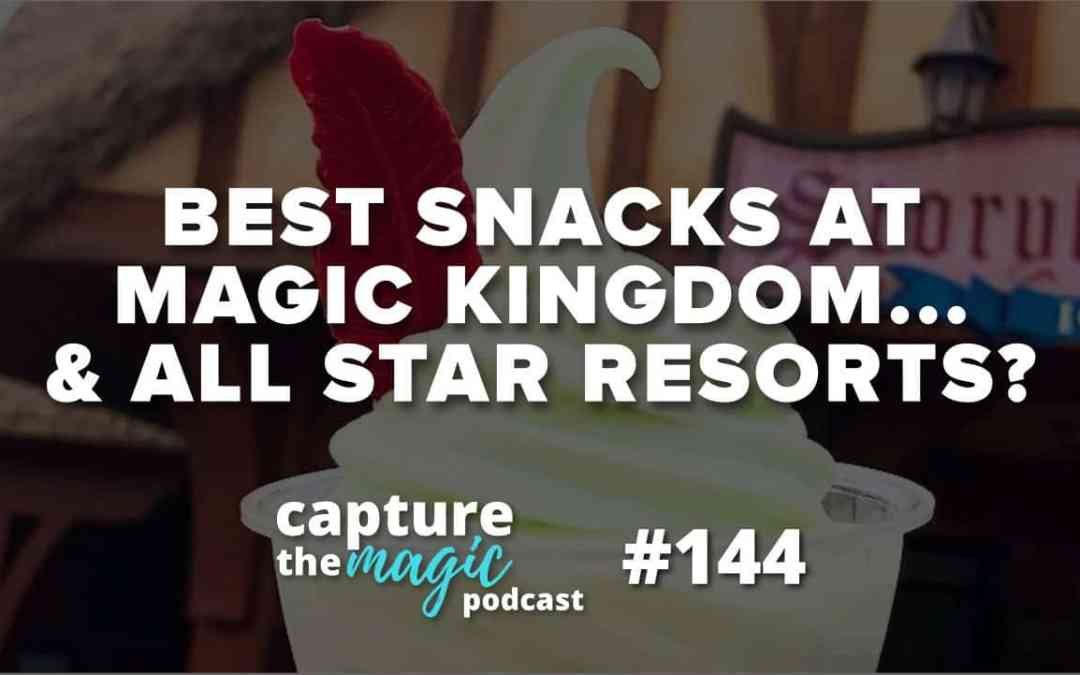Ep 144: Our Favorite Disney Snacks at Magic Kingdom…and the All-Star Resorts