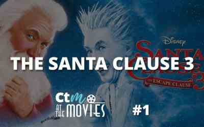 CTM At The Movies – Ep 1: The Santa Clause 3