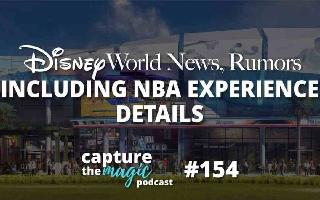 Ep 154: Disney World News + NBA Experience Details