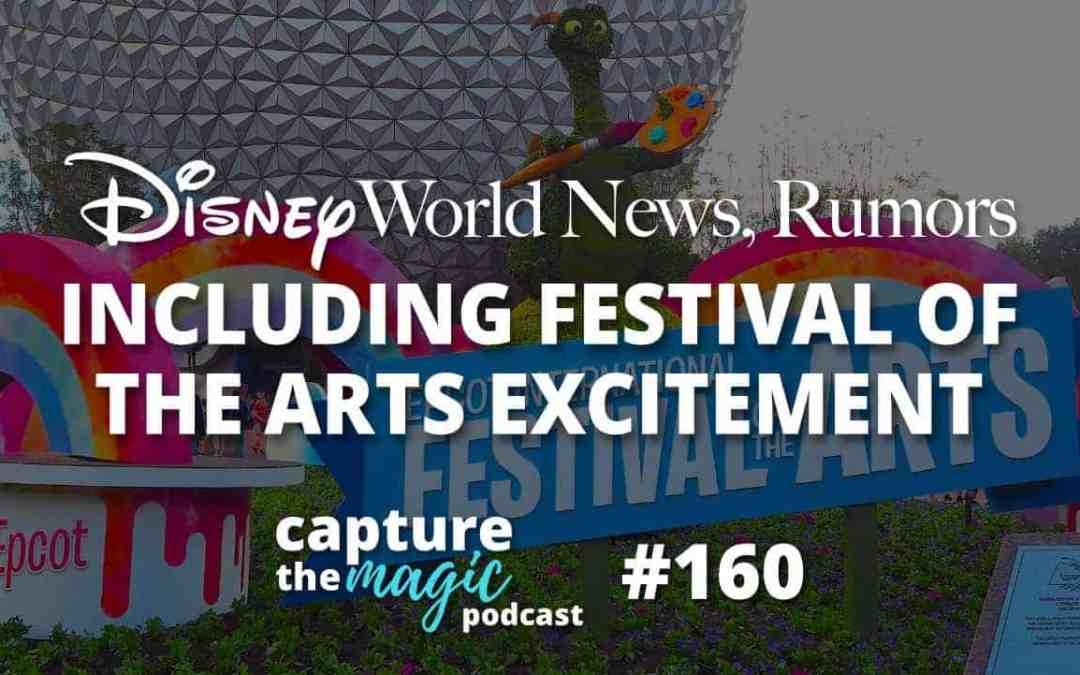 Ep 160: Disney World News + Festival of the Arts Excitement