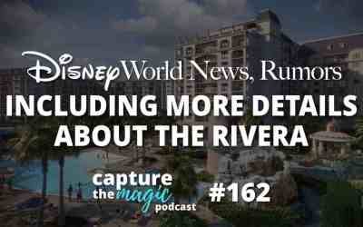 Ep 162: Disney World News + More Details About Disney's Riviera Resort