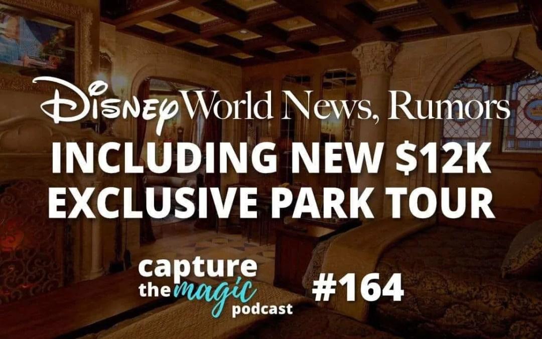 Ep 164 – Disney World News + $12,000 Exclusive Park Tour