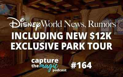 Ep 164 – Disney World News + $12,000 Exclusive Park Tour