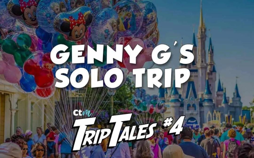 Trip Tales- Ep 4: Genny G's Solo Trip