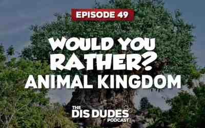 The Dis Dudes – Ep 49: Would You Rather – Animal Kingdom