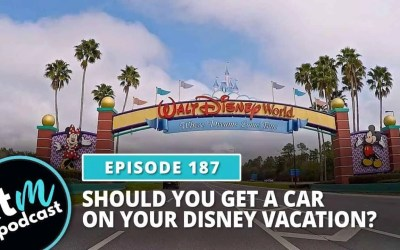 Ep 187: Should You Have a Car On Your Disney World Vacation?