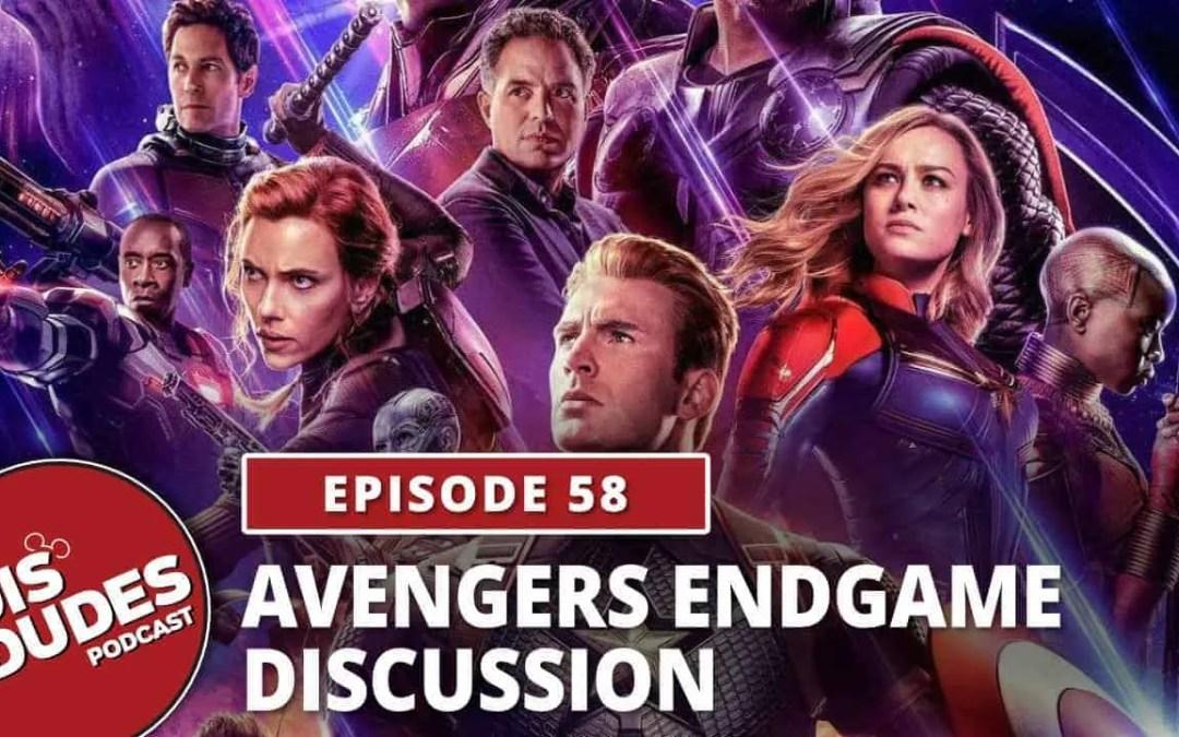 The Dis Dudes – Ep 58: Avengers Endgame Discussion