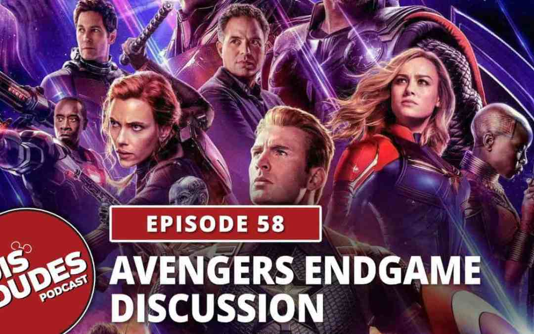 The Dis Dudes – Ep 58: Avengers Endgame Discussion