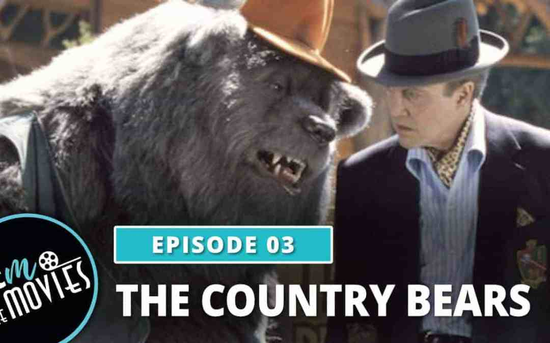 CTM @ The Movies – Ep 03: The Country Bears