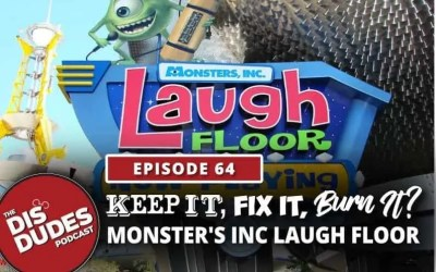The Dis Dudes: Ep 64 – Keep It, Fix It or Burn It: Monster's Inc Laugh Floor