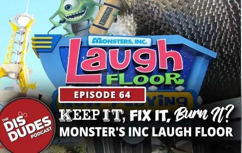 The Dis Dudes: Ep 64 – Keep It, Fix It or Burn It: Monster's Inc Laugh Floor