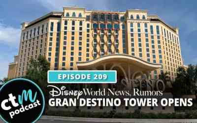 Ep 209: Disney World News + Gran Destino Tower Opens