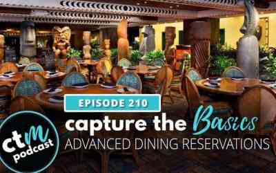 Ep 210: Capture the Basics – Advanced Dining Reservations